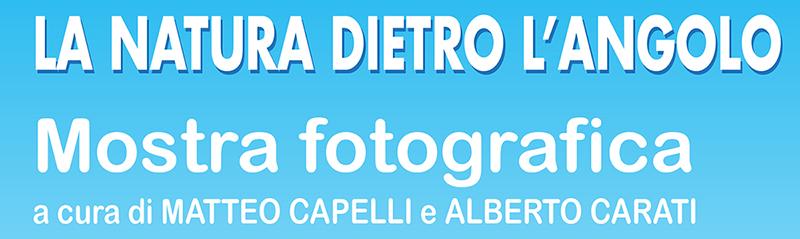 Mostra fotografica di Matteo Capelli e Alberto Carati dal 7-15 Novembre2015
